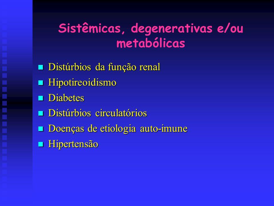 Sistêmicas, degenerativas e/ou metabólicas