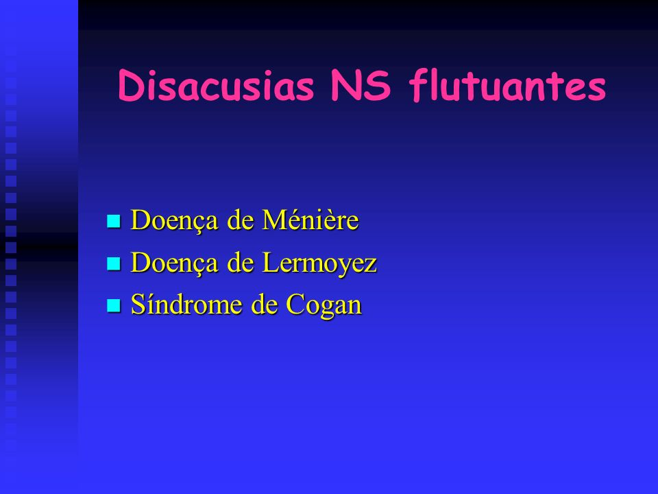 Disacusias NS flutuantes