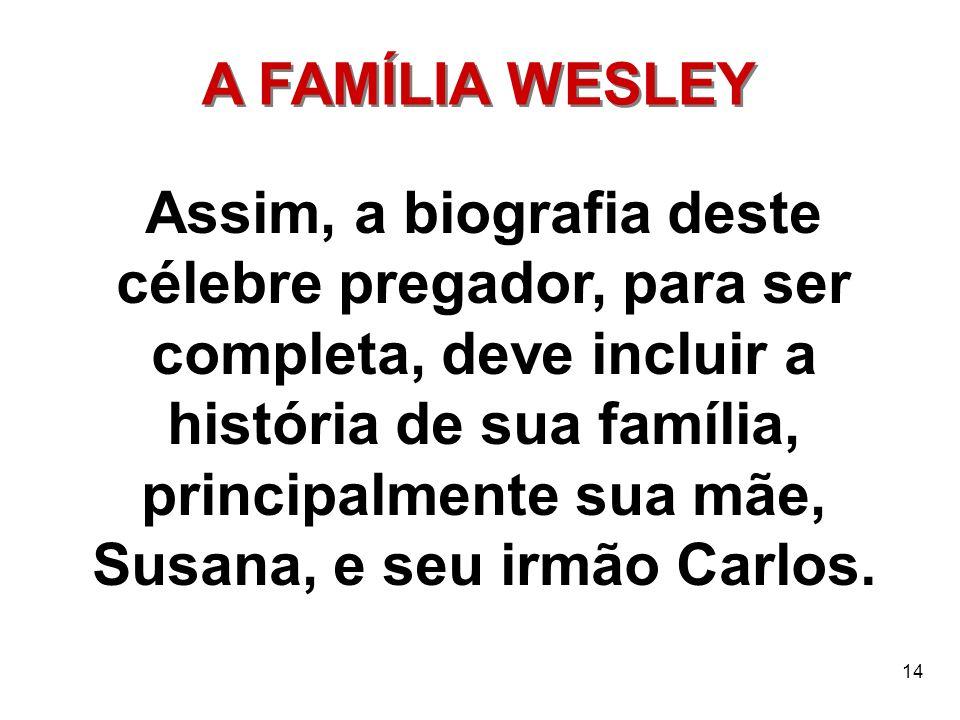 A FAMÍLIA WESLEY