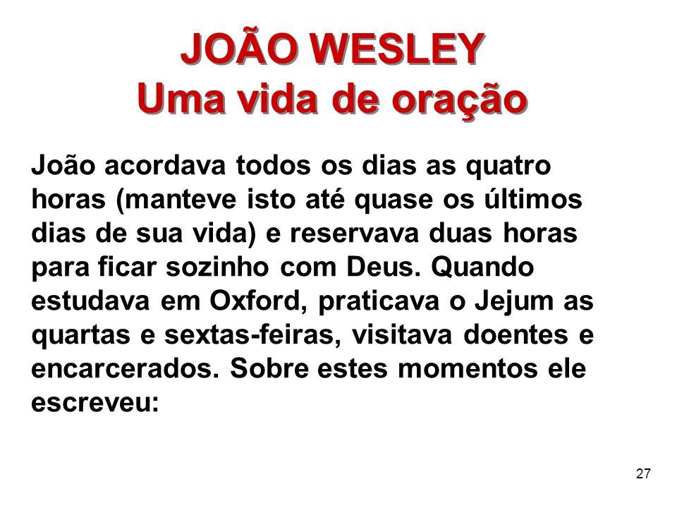 JOÃO WESLEY Uma vida de oração
