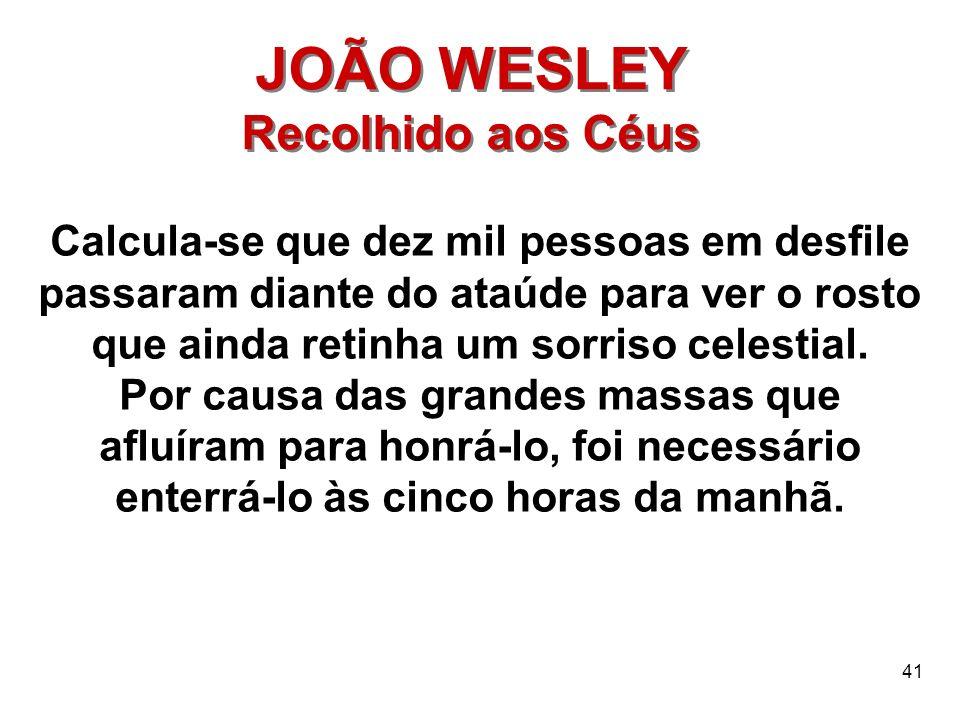 JOÃO WESLEY Recolhido aos Céus