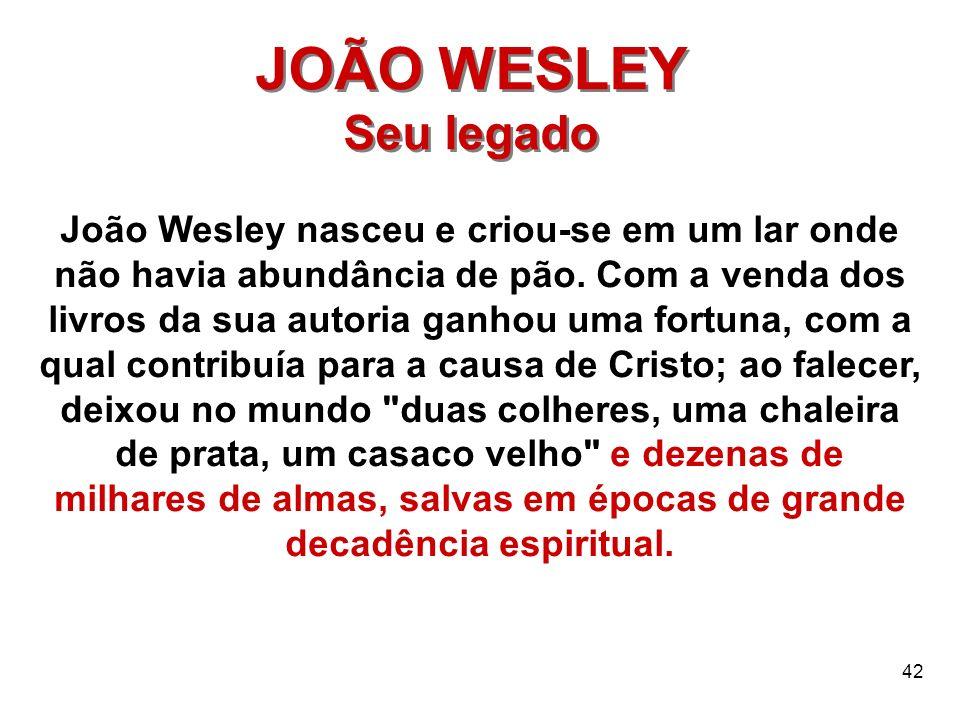JOÃO WESLEY Seu legado.