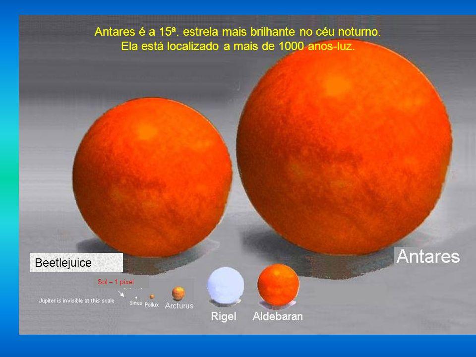 Antares é a 15ª. estrela mais brilhante no céu noturno.