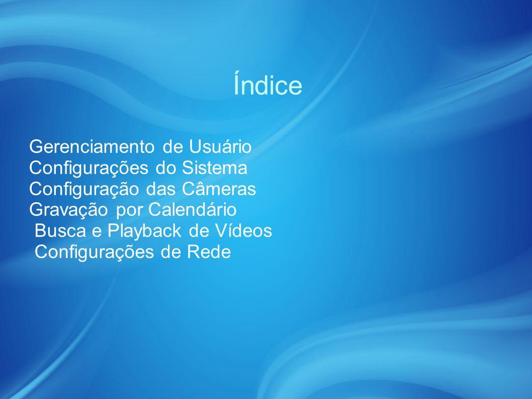 Índice Gerenciamento de Usuário Configurações do Sistema
