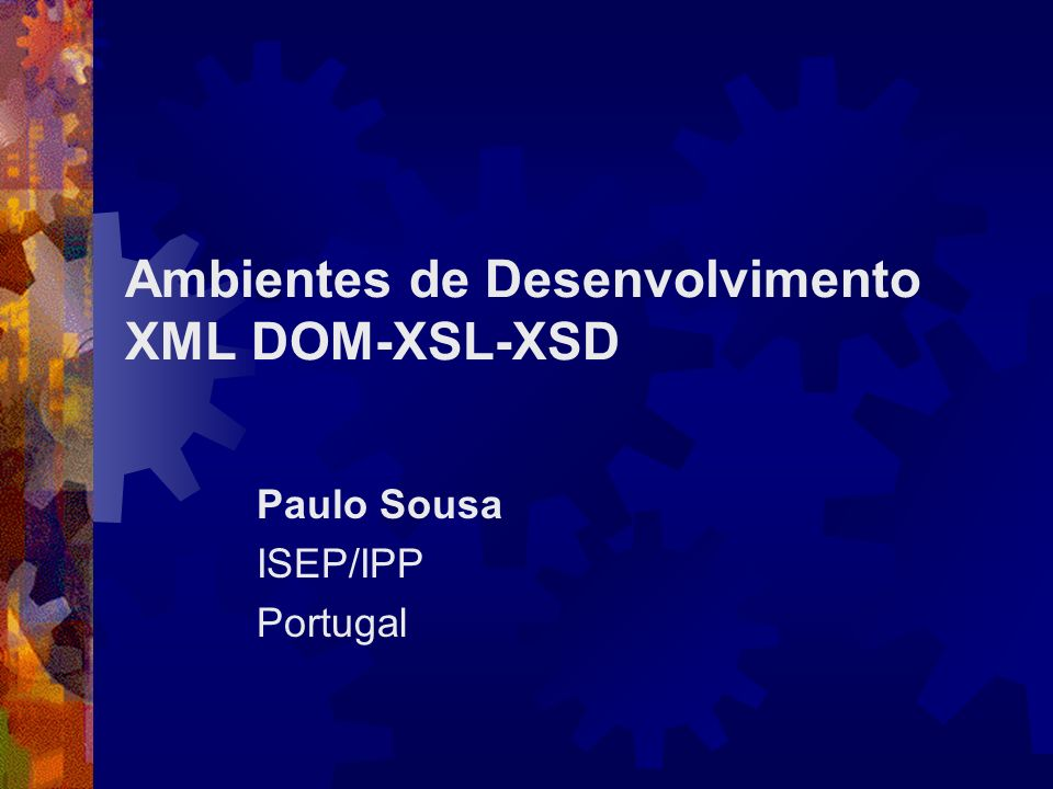 Conteúdo XML DOM XSL XSD XML DOM-XSL-XSD