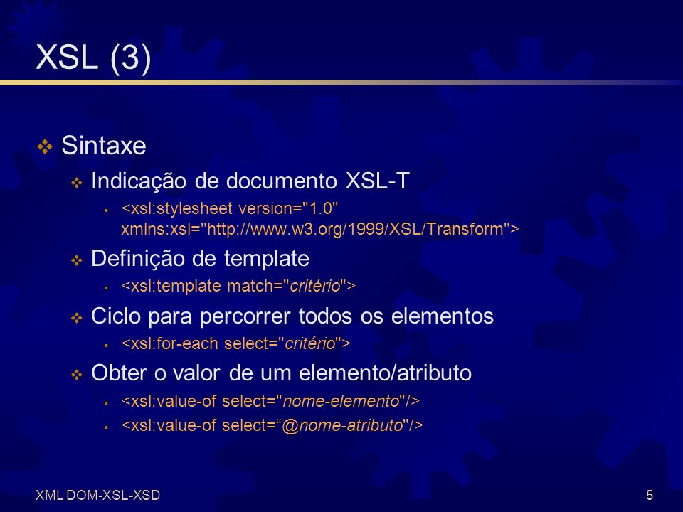 XSL (4) Sintaxe Ordenação Operadores Funções Condições