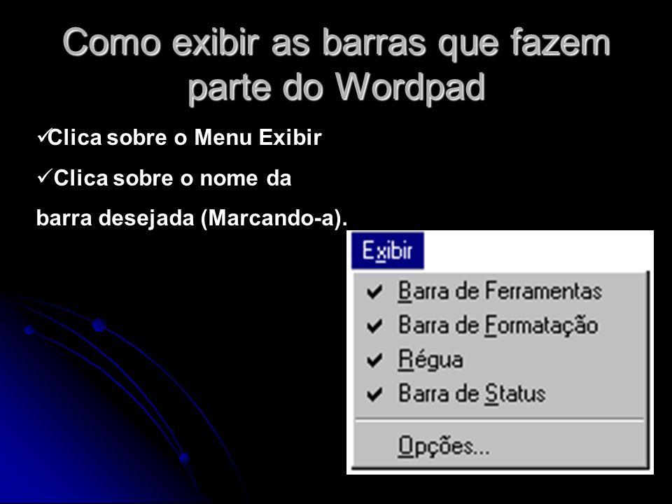 Como exibir as barras que fazem parte do Wordpad