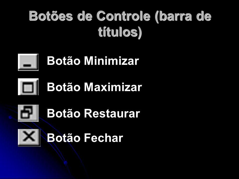 Botões de Controle (barra de títulos)