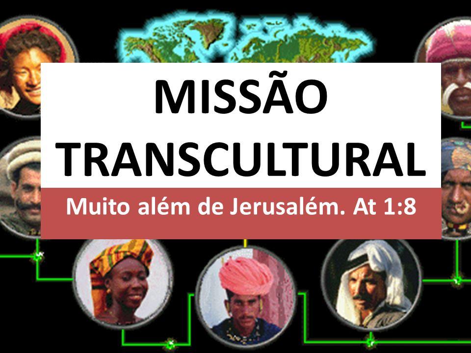 Muito além de Jerusalém. At 1:8