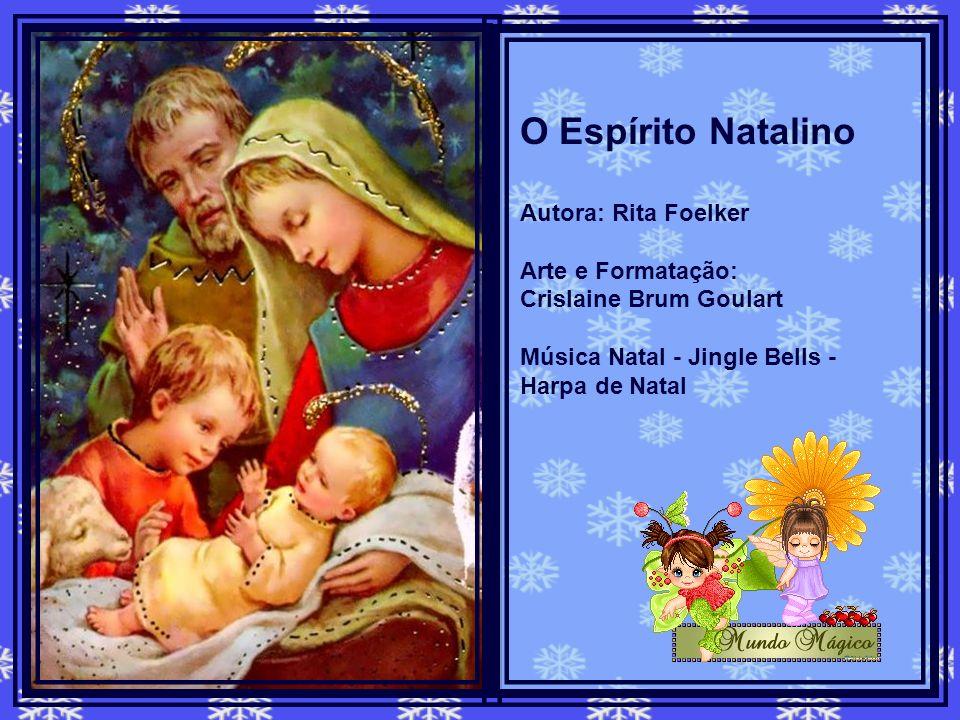 O Espírito Natalino Autora: Rita Foelker Arte e Formatação: