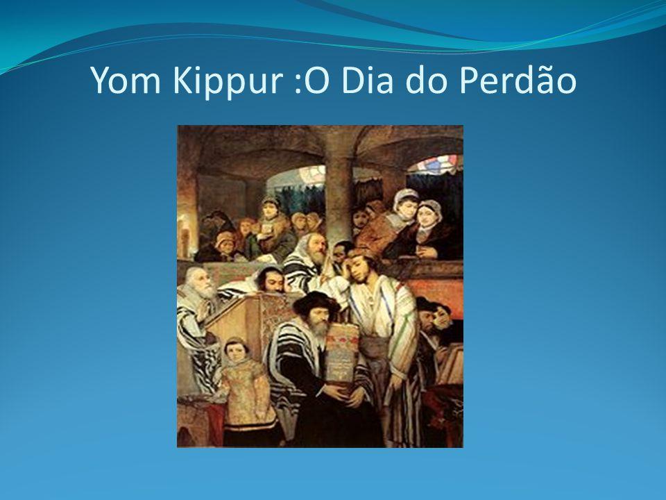 Yom Kippur :O Dia do Perdão