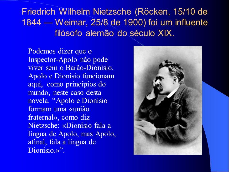 Friedrich Wilhelm Nietzsche (Röcken, 15/10 de 1844 — Weimar, 25/8 de 1900) foi um influente filósofo alemão do século XIX.