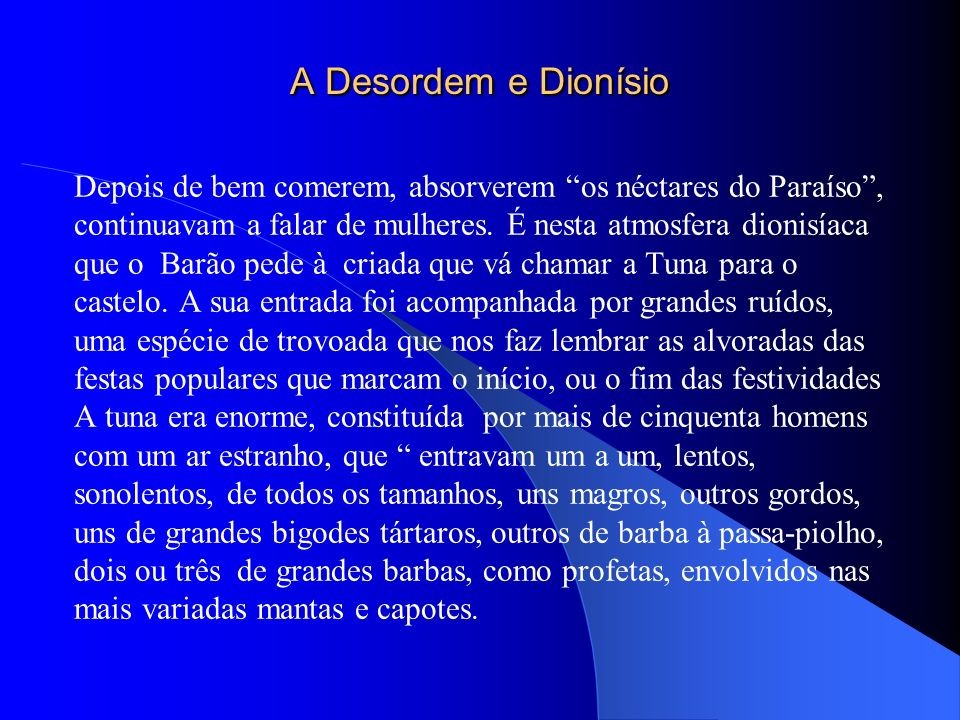 A Desordem e Dionísio