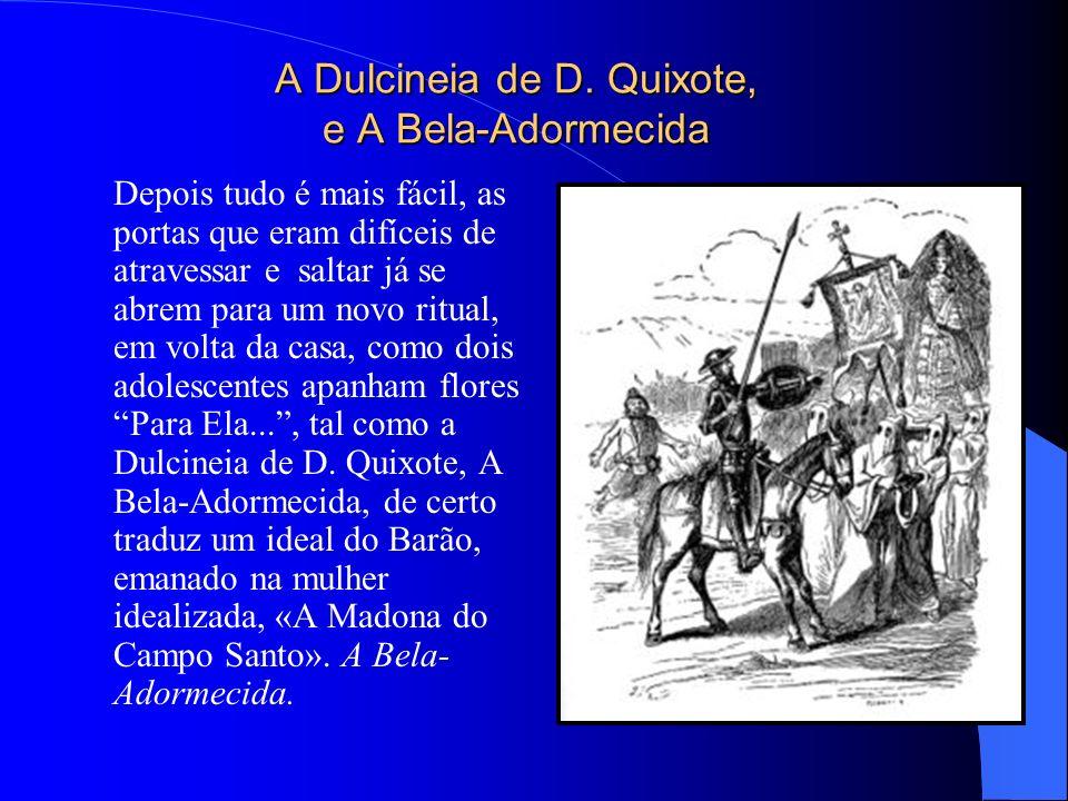 A Dulcineia de D. Quixote, e A Bela-Adormecida