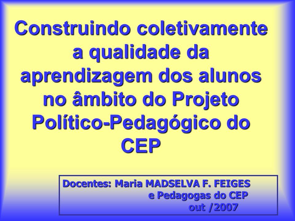 Construindo coletivamente a qualidade da aprendizagem dos alunos no âmbito do Projeto Político-Pedagógico do CEP