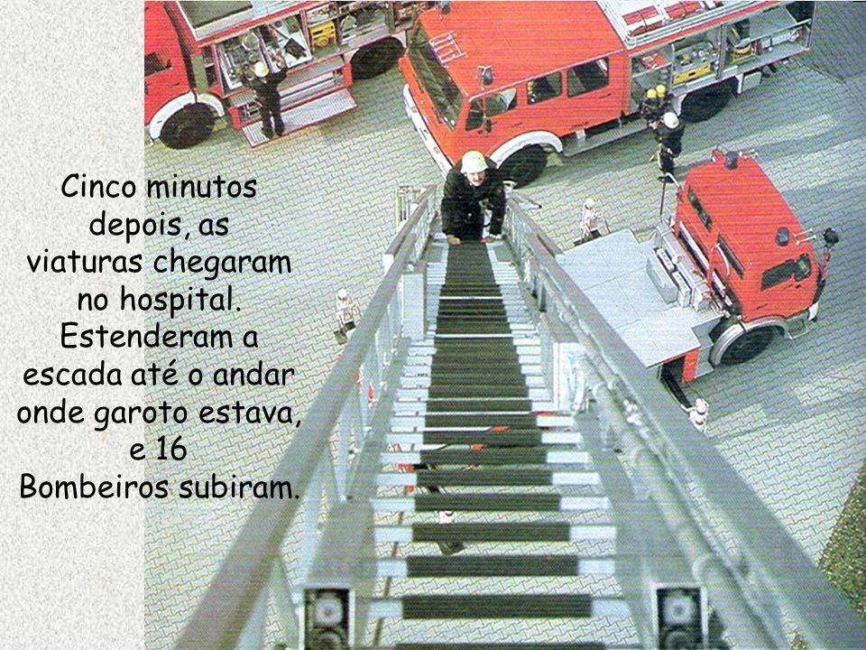 Cinco minutos depois, as viaturas chegaram no hospital