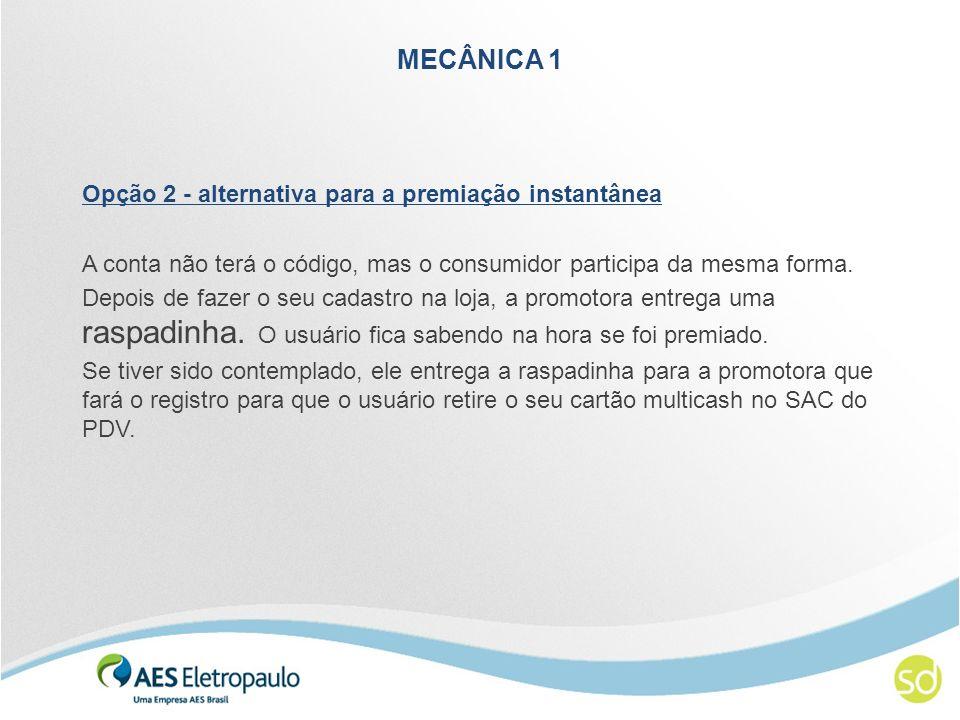 MECÂNICA 1 Opção 2 - alternativa para a premiação instantânea
