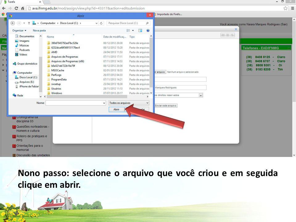 Nono passo: selecione o arquivo que você criou e em seguida clique em abrir.