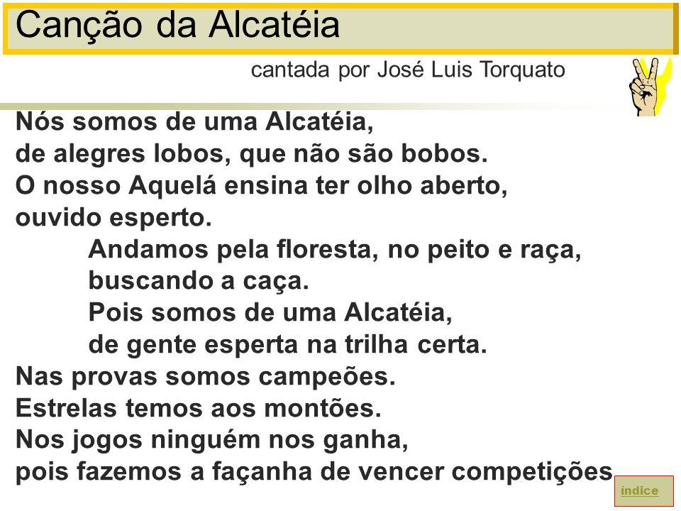 Canção da Alcatéia Nós somos de uma Alcatéia,