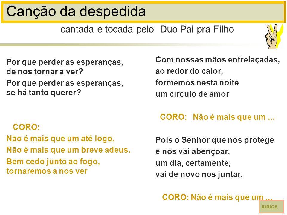 Canção da despedida cantada e tocada pelo Duo Pai pra Filho