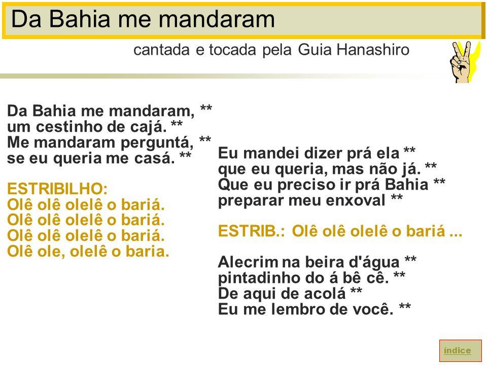 Da Bahia me mandaram cantada e tocada pela Guia Hanashiro