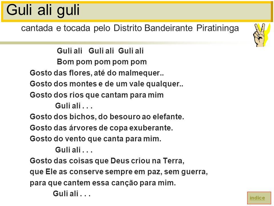 Guli ali guli cantada e tocada pelo Distrito Bandeirante Piratininga