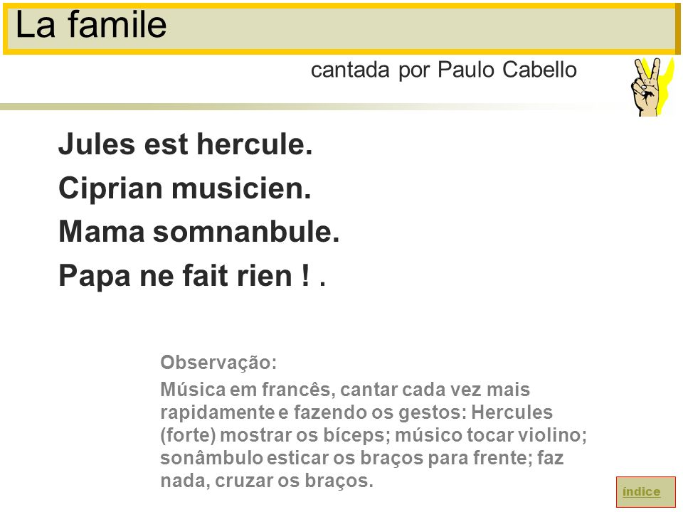 La famile Jules est hercule. Ciprian musicien. Mama somnanbule.
