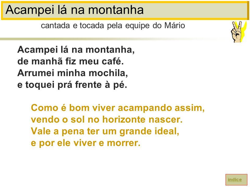 Acampei lá na montanha Acampei lá na montanha, de manhã fiz meu café.