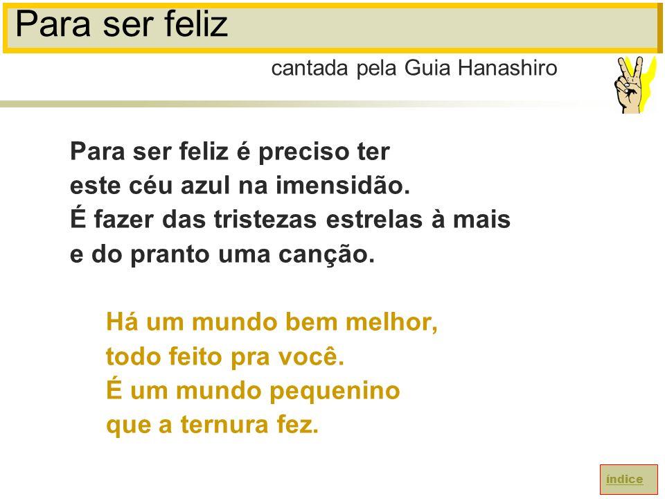 Para ser feliz Para ser feliz é preciso ter
