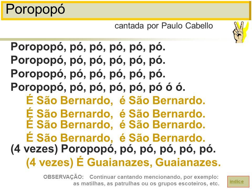 Poropopó Poropopó, pó, pó, pó, pó, pó.