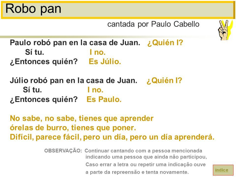 Robo pan cantada por Paulo Cabello