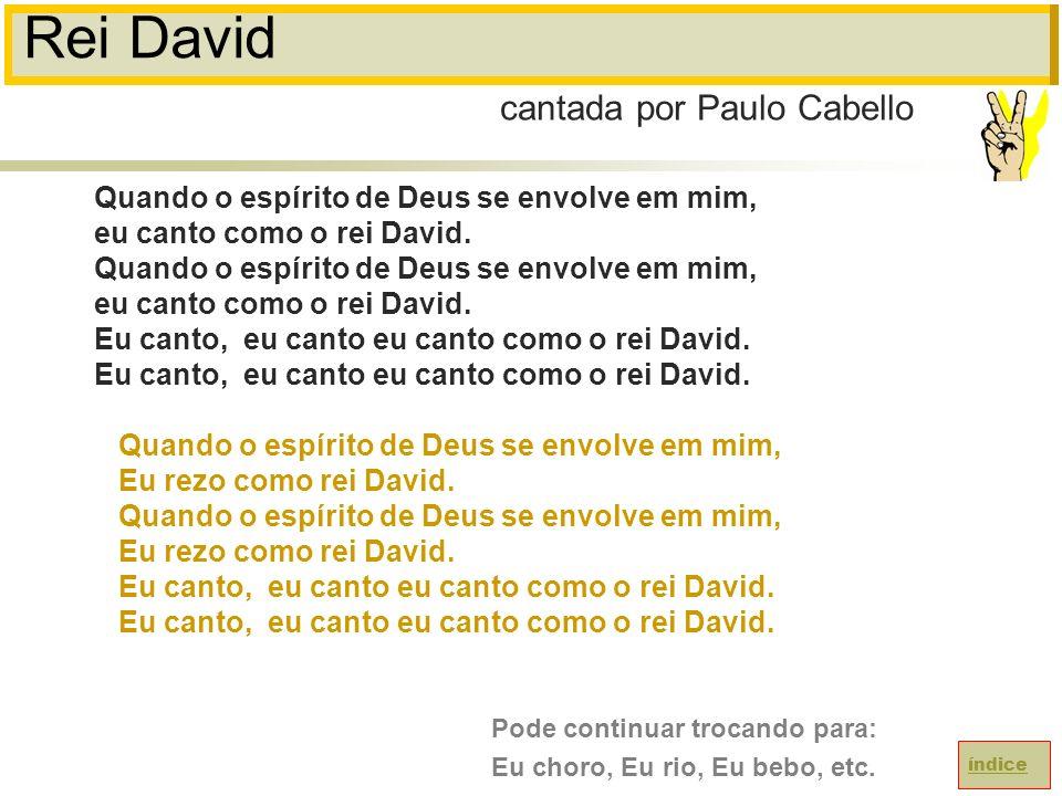 Rei David cantada por Paulo Cabello
