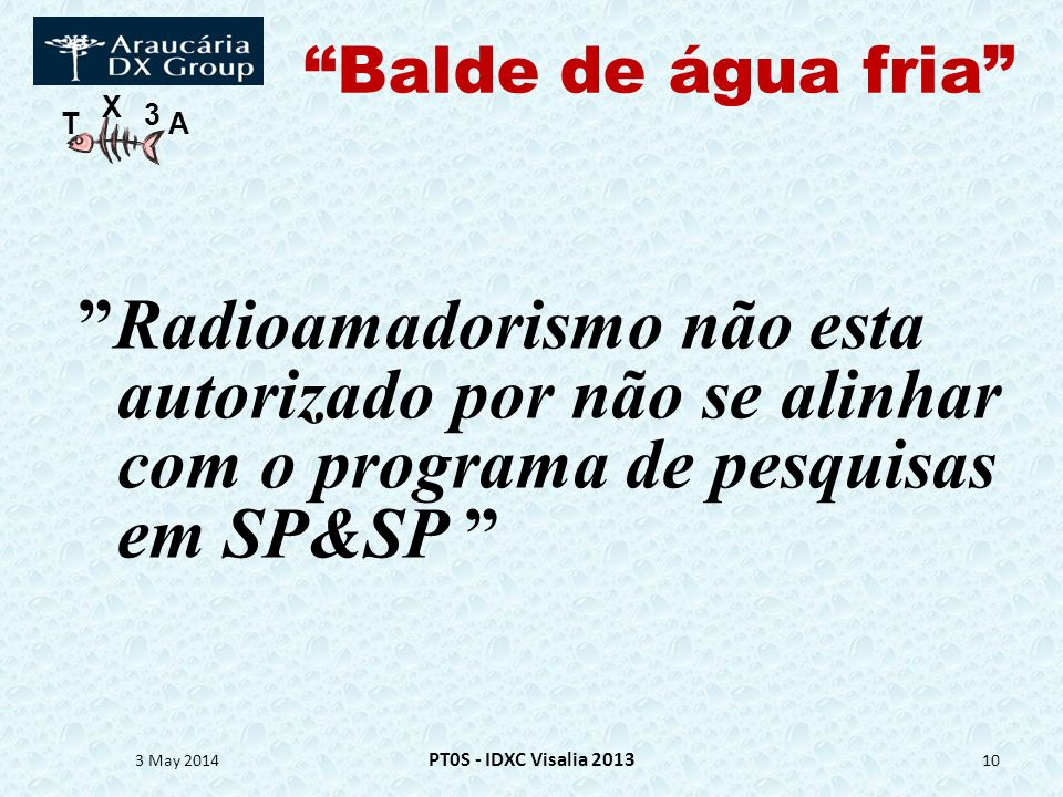 Balde de água fria Radioamadorismo não esta autorizado por não se alinhar com o programa de pesquisas em SP&SP