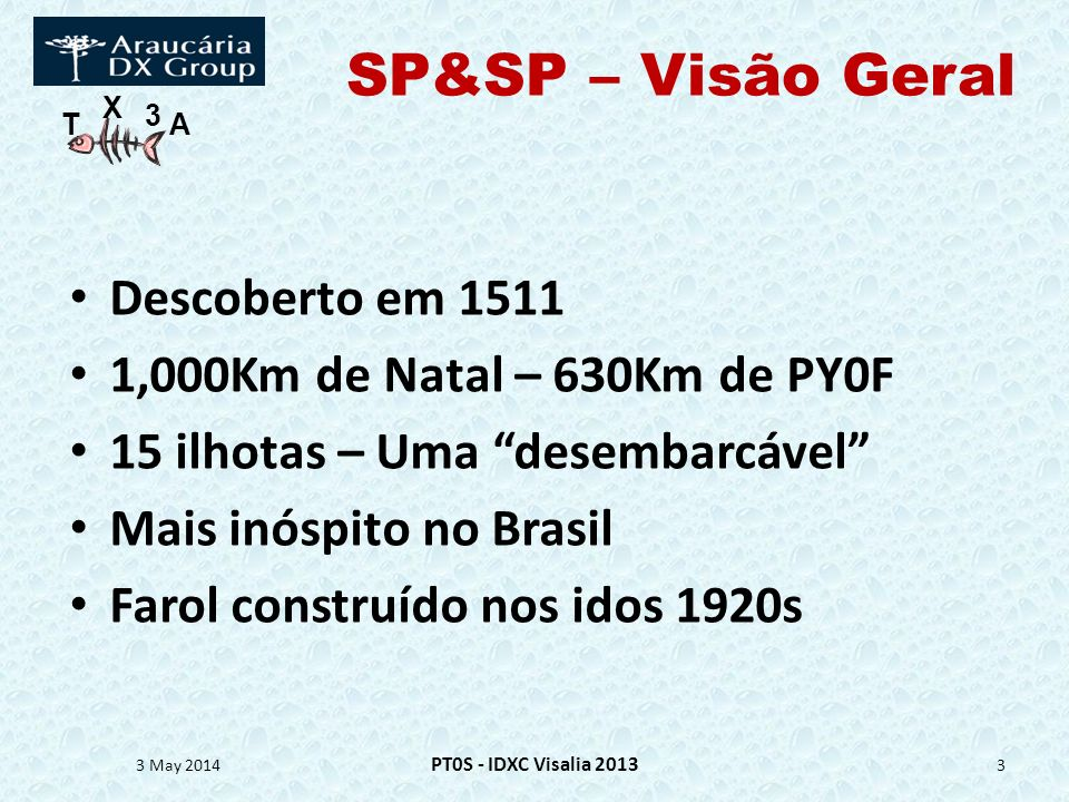 SP&SP – Visão Geral Descoberto em 1511