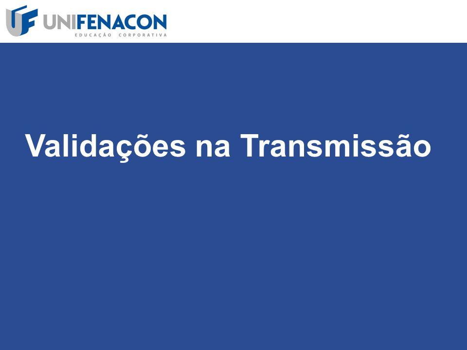 Validações na Transmissão