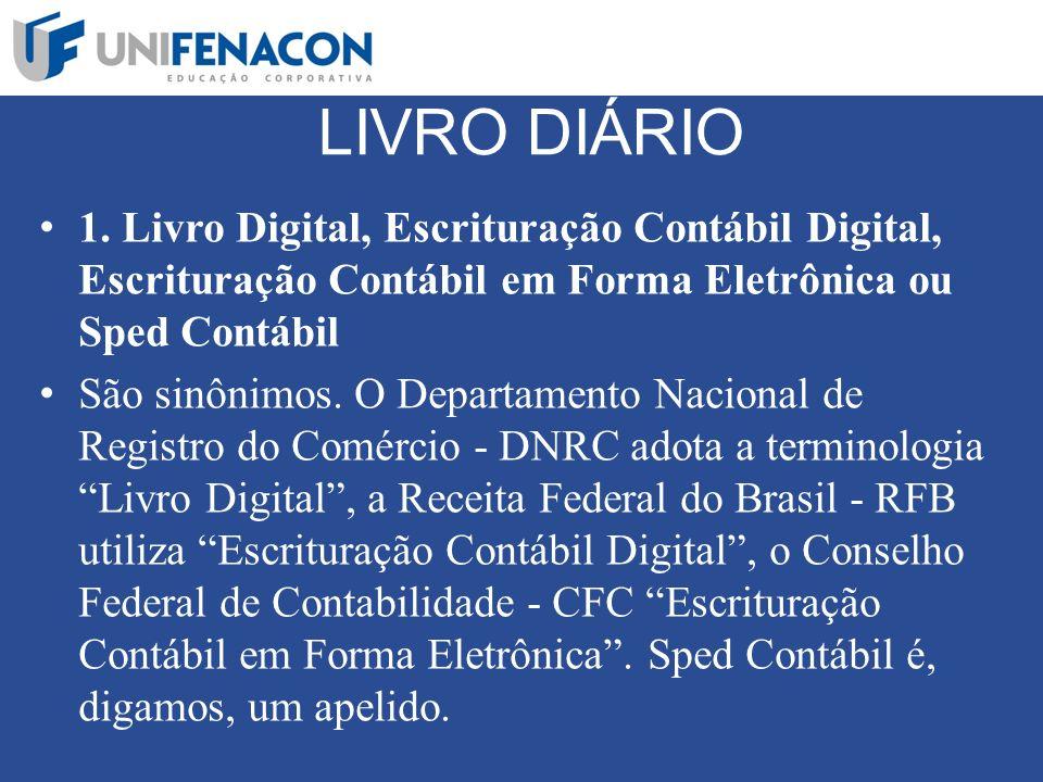 LIVRO DIÁRIO 1. Livro Digital, Escrituração Contábil Digital, Escrituração Contábil em Forma Eletrônica ou Sped Contábil.