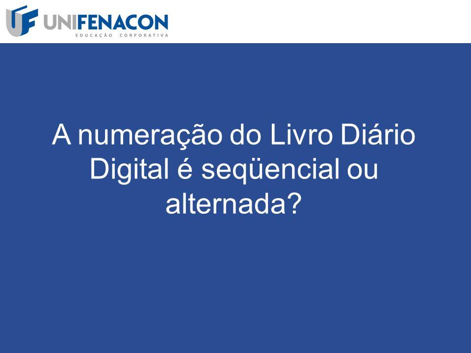 A numeração do Livro Diário Digital é seqüencial ou alternada