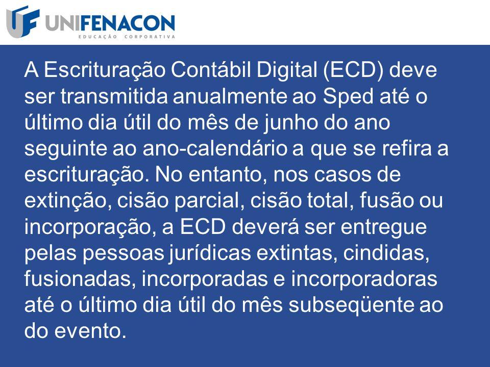 A Escrituração Contábil Digital (ECD) deve ser transmitida anualmente ao Sped até o último dia útil do mês de junho do ano seguinte ao ano-calendário a que se refira a escrituração.