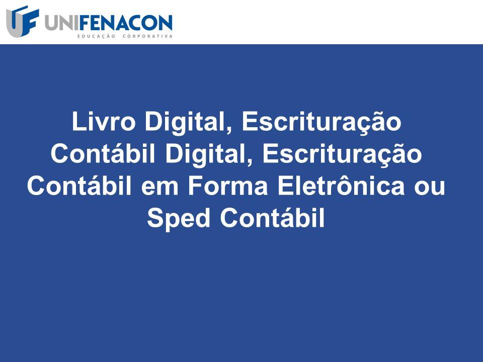 Livro Digital, Escrituração Contábil Digital, Escrituração Contábil em Forma Eletrônica ou Sped Contábil
