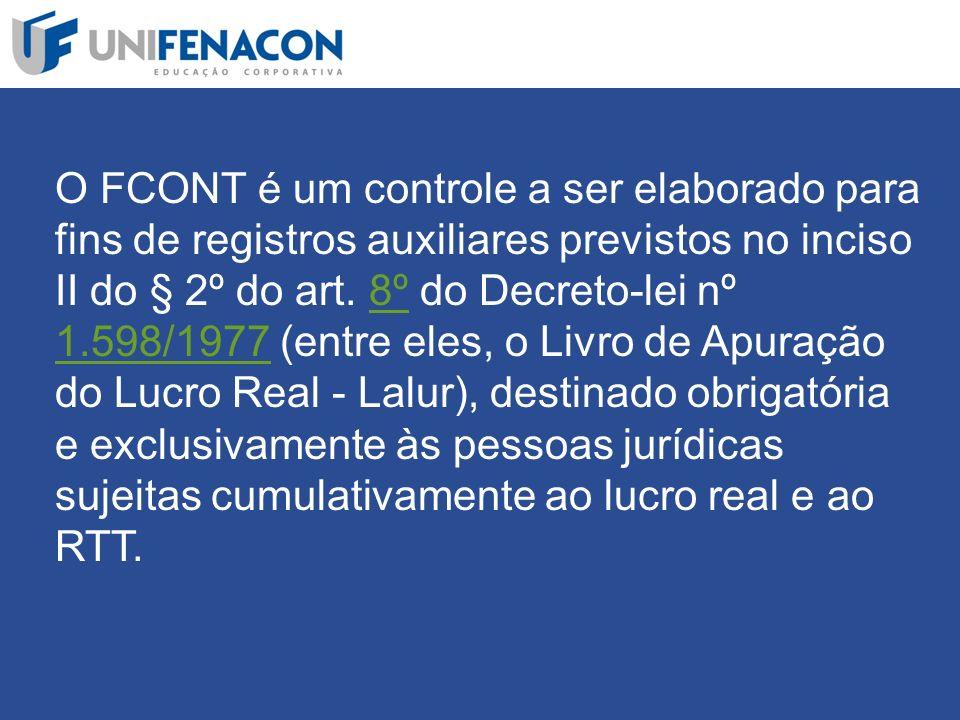 O FCONT é um controle a ser elaborado para fins de registros auxiliares previstos no inciso II do § 2º do art.