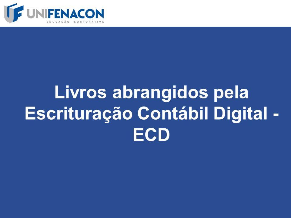 Livros abrangidos pela Escrituração Contábil Digital - ECD