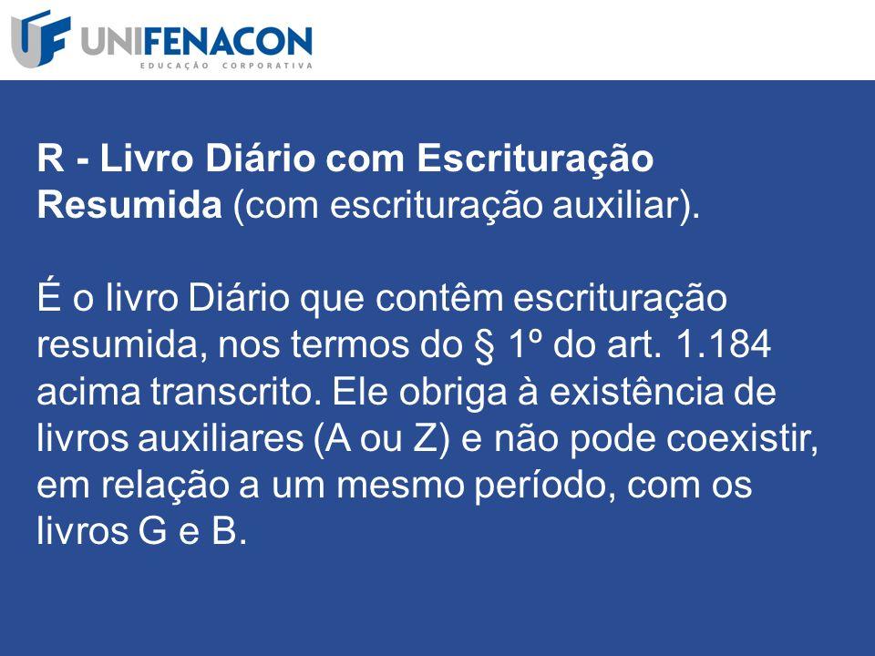R - Livro Diário com Escrituração Resumida (com escrituração auxiliar)