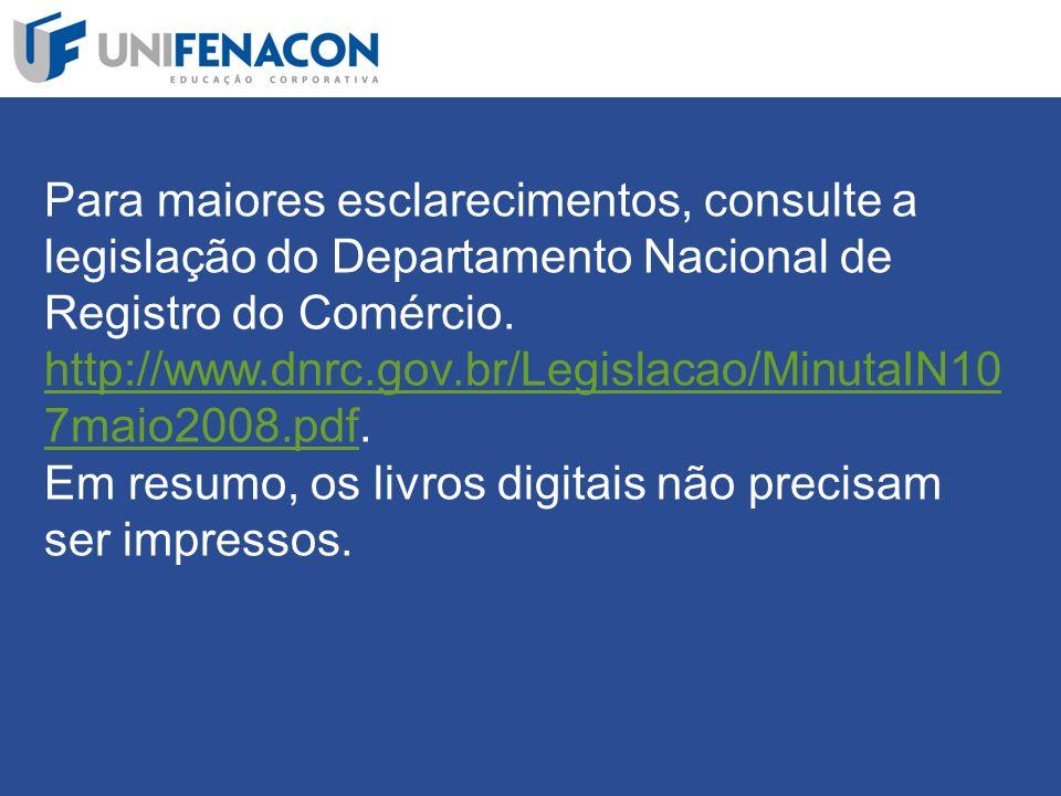 Para maiores esclarecimentos, consulte a legislação do Departamento Nacional de Registro do Comércio.