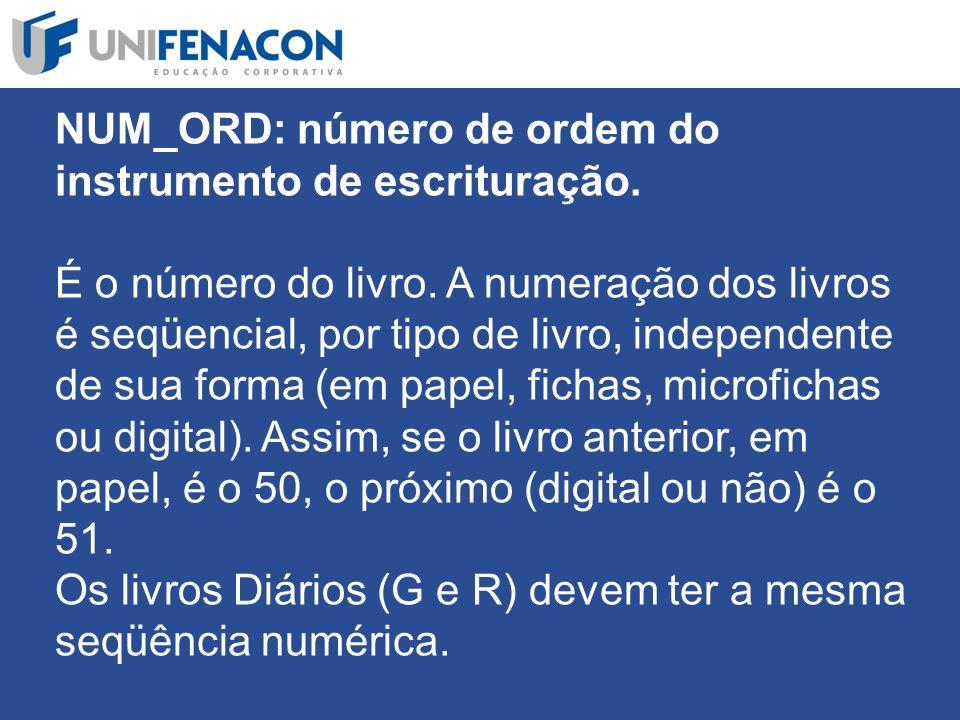 NUM_ORD: número de ordem do instrumento de escrituração