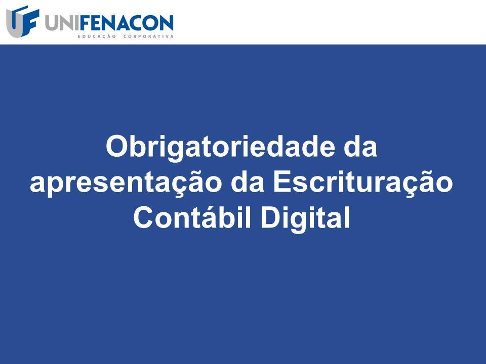 Obrigatoriedade da apresentação da Escrituração Contábil Digital