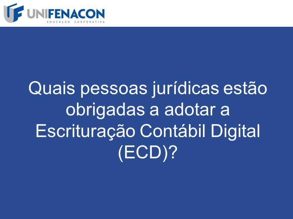 Quais pessoas jurídicas estão obrigadas a adotar a Escrituração Contábil Digital (ECD)