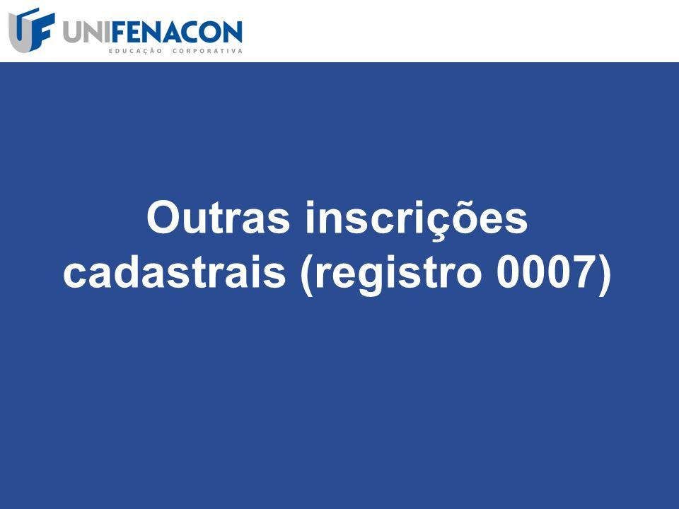 Outras inscrições cadastrais (registro 0007)