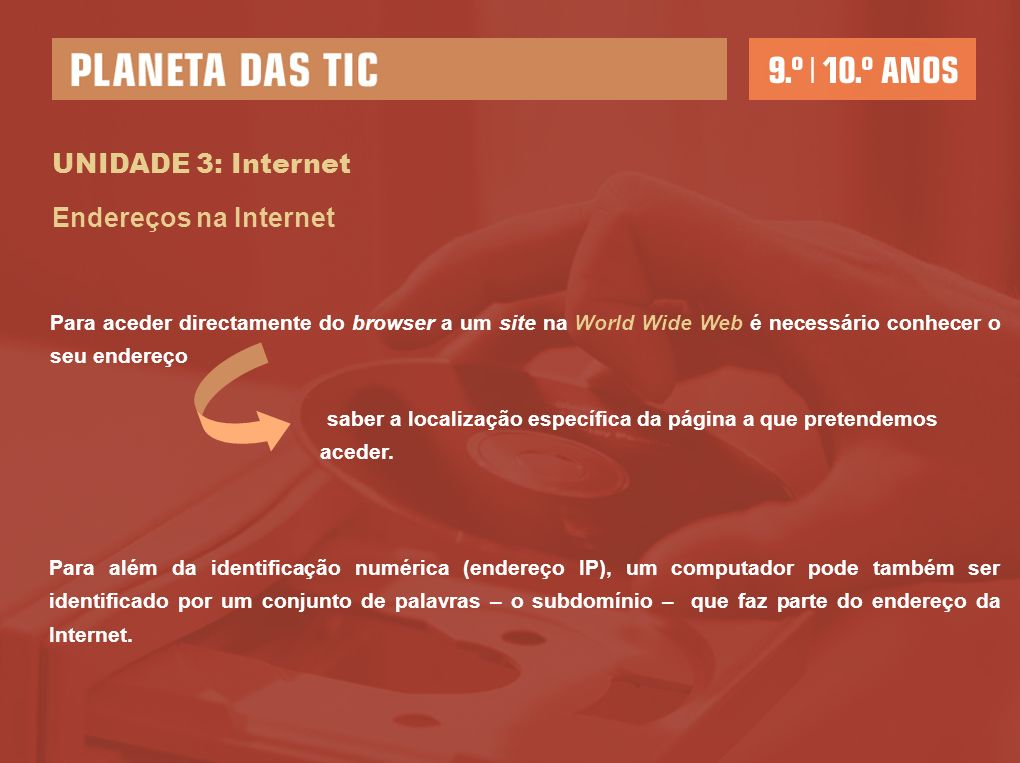 UNIDADE 3: Internet Endereços na Internet