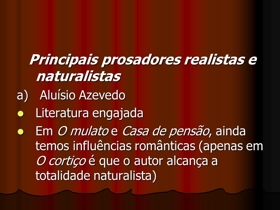 Principais prosadores realistas e naturalistas