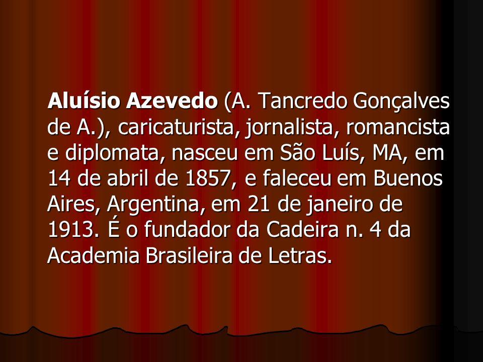 Aluísio Azevedo (A. Tancredo Gonçalves de A